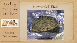How To Grill Rice | Easy Grilling Tips
