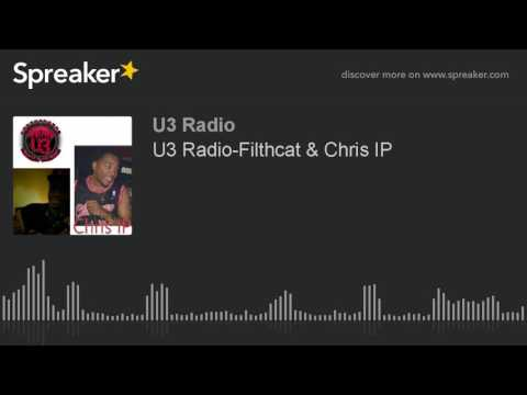 U3 Radio-Filthcat & Chris IP