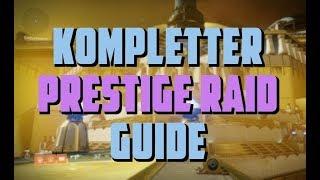 Destiny 2 : Kompletter Prestige Raid Guide | Deutsch / German