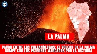 🔥PAVOR entre los vulcanólogos🔥 VOLCÁN de La Palma ha roto con los patrones marcados por la historia