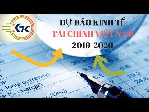 Dự báo kinh tế Việt Nam năm 2019 và 2020