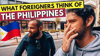 What Foreigners REALLY THINK about THE PHILIPPINES