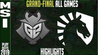 G2 vs TL Highlights ALL GAMES | MSI 2019 Grand-final Day 8 | G2 Esports vs Team Liquid
