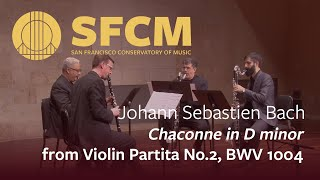SFCM Presents Bach Chaconne in D minor from Violin Partita No. 2 arranged for Clarinet Quartet