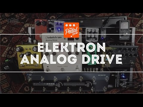 Elektron Analog Drive – 8 Drive Pedals In One Box: What Do We Think?