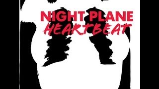 Night Plane - Heartbeat OFFICIAL