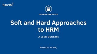 Soft and Hard Approaches to HRM