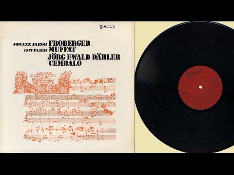 Jörg  Ewald Dähler (harpsichord) Froberger & Muffat