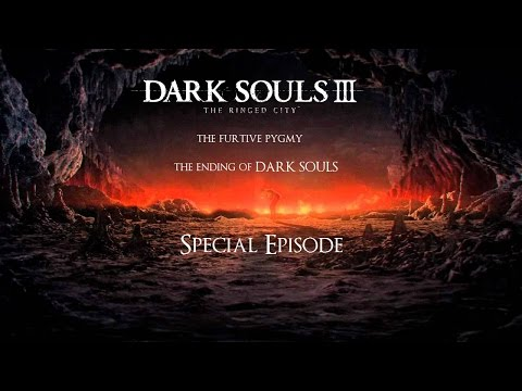 Two Minute Lore - The Furtive Pygmy & A Talk On The Ending of Dark Souls 3 Special Episode