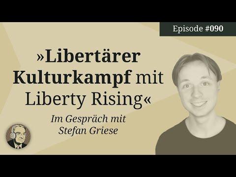 Episode 90: Libertärer Kulturkampf mit Liberty Rising – Im Gespräch mit Stefan Griese