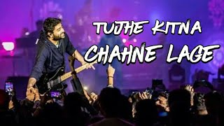 Tujhe Kitna Chahne Lage Live | Arijit Singh Live in hyderabad