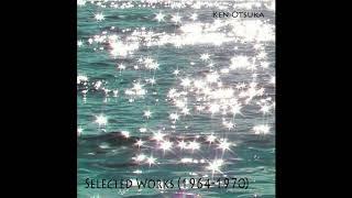 Ken Otsuka : Selected Works (1964-1970)