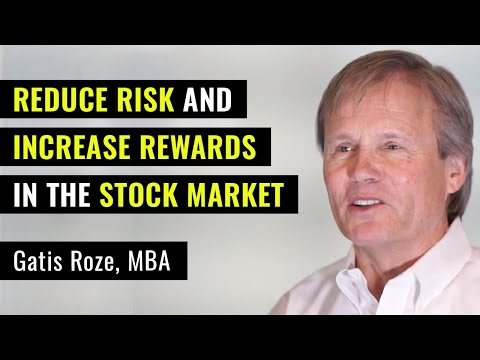 reduce-risk-and-increase-rewards-in-the-stock-market-|-gatis-roze,-mba,-cmt
