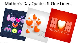 Mother's day Quotes and Oneliners