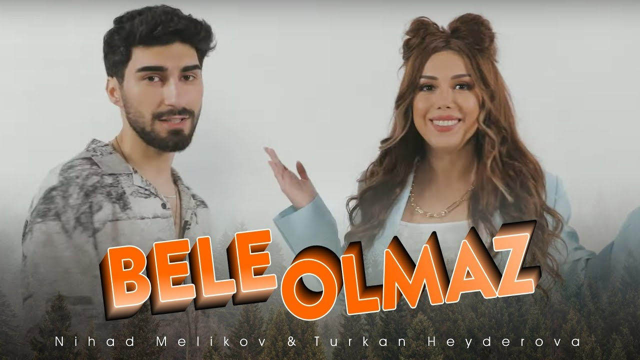 Nihad Melikov & Turkan Heyderova - Bele Olmaz