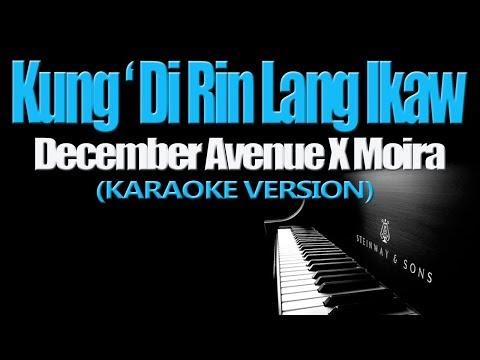 KUNG &39;DI RIN LANG IKAW - December Avenue X  Moira KARAOKE