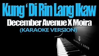 KUNG 'DI RIN LANG IKAW - December Avenue X Moira (KARAOKE VERSION)
