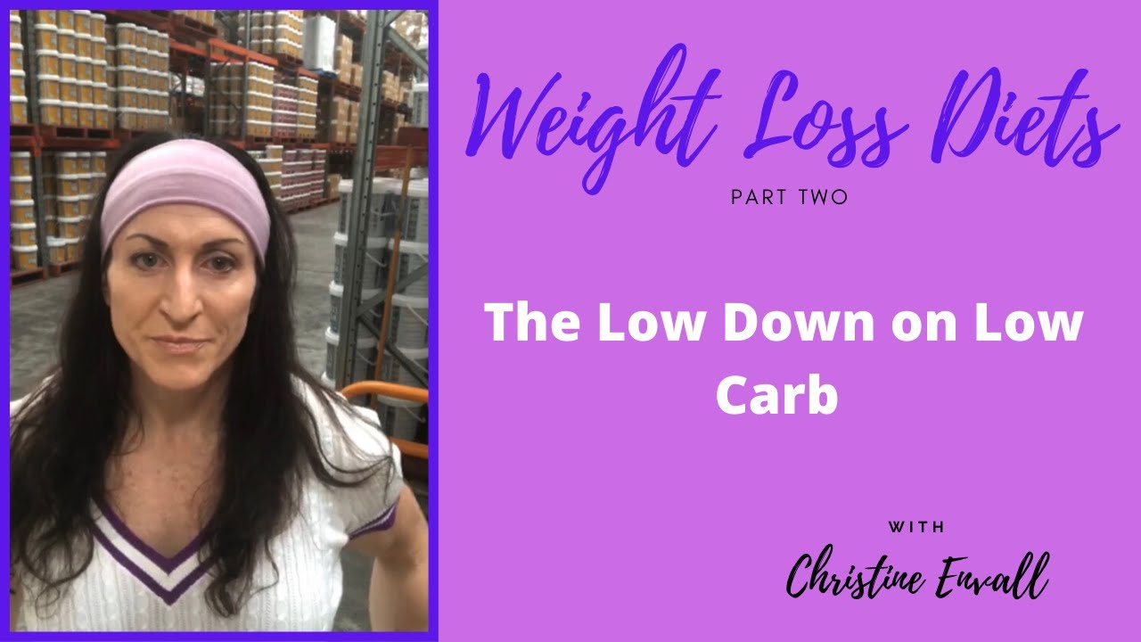 Weight Loss Part Two; The Low Down on Low Carb Diets - YouTube