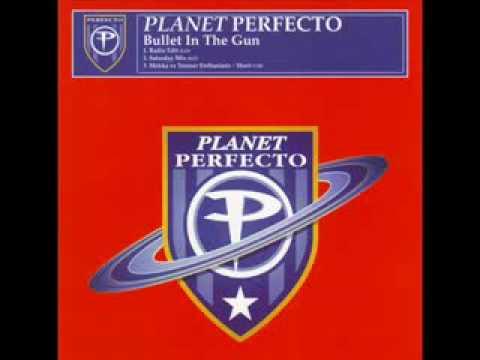 Planet Perfecto - Bullet In The Gun 2005