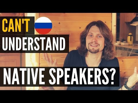Why I can't understand native Russian speakers?