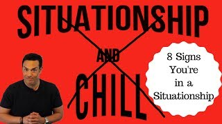 8 Signs You're in a Situationship - Dating and Relationship Advice for Women