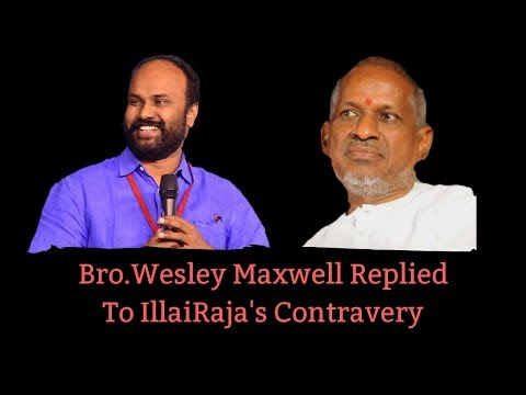 Bro.Wesley Maxwell Replied To illayaraja's (Contravery of Resurrection)