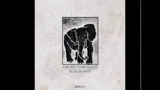 Far not close & Stas - El elefante (Official audio)