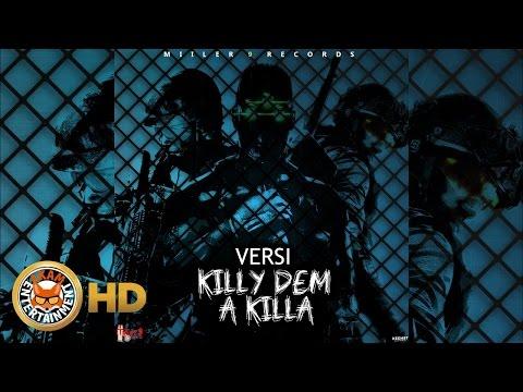 Versi - Killi Dem A Killa (Raw) October 2016