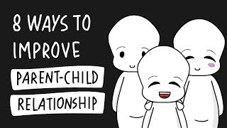 8 Ways To Improve Parent Child Relationship