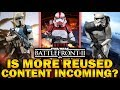 IS MORE REUSED CONTENT INCOMING? Star Wars Battlefront 2