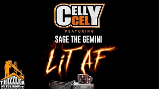Celly Cel ft. Sage The Gemini - Lit AF [Prod. The Mekanix] [Thizzler.com Exclusive] Mp3