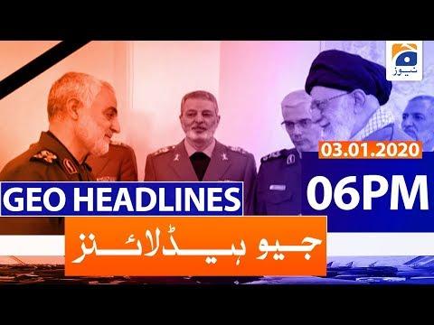Geo Headlines 06 PM | 3rd January 2020