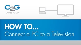 How To Connect a PC to a TV