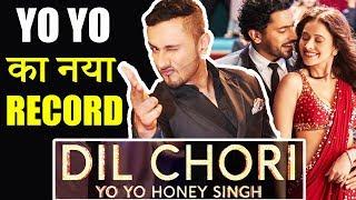 DIL CHORI Song से Yo Yo Honey Singh ने बनाया नया Record | Hans Raj Hans | Sonu Ke Titu Ki Sweety