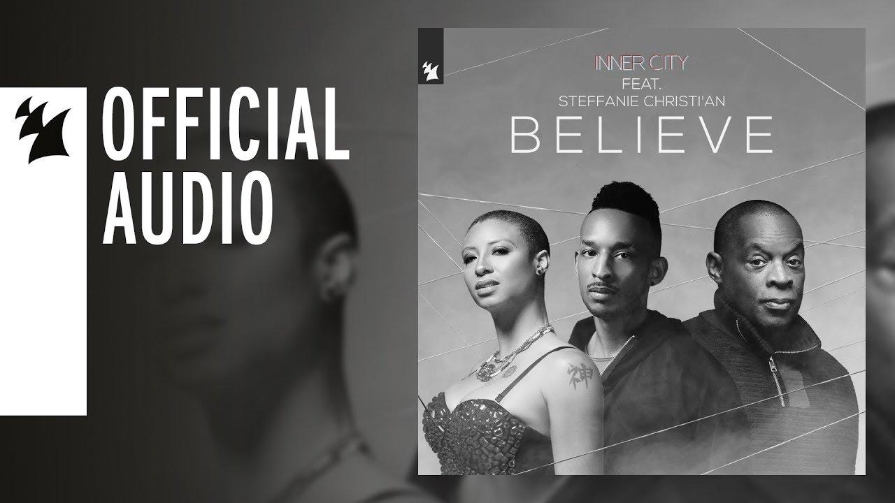 Inner City feat. Steffanie Christi'an - Believe