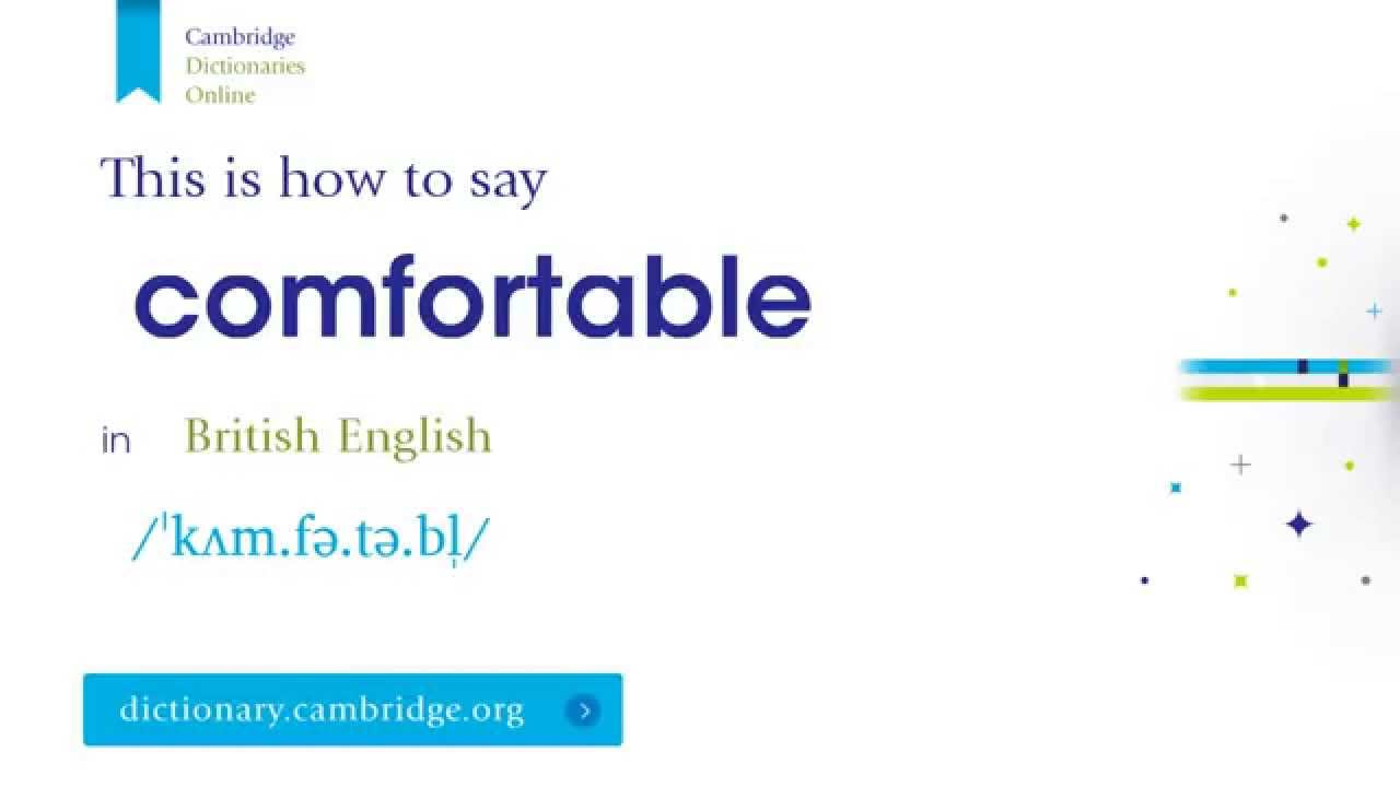 How to say comfortable