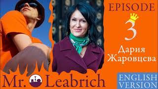 Episode 3 - Mr Leabrich -  Дария Жаровцева (ENG)