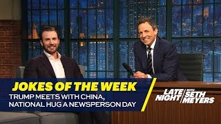 Seth's Favorite Jokes of the Week: Trump Meets with China, National Hug a Newsperson Day thumbnail