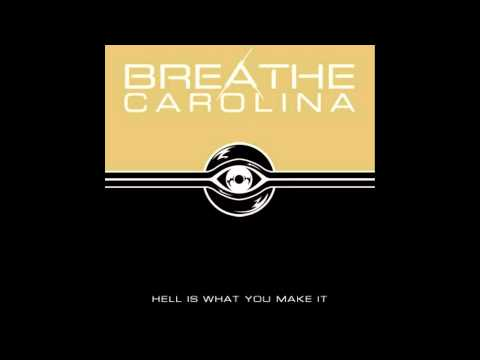 Breathe Carolina - Hell Is What You Make It - They Say You Won't Come Back