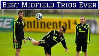 7 Greatest Midfield Trios of All Time
