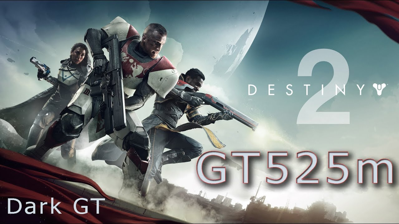 Destiny 2 BETA -On GT 525m - First low fps running game that I enjoy