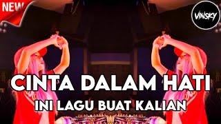 Download Mp3 INI LAGU BUAT KALIAN DJ CINTA DALAM HATI JUNGLE DUTCH 2021