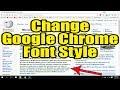 Change Google Chrome Font Style - Best Google Chrome Font Changer Tricks