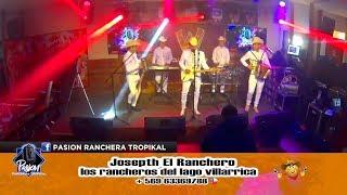 JOSEPTH EL RANCHERO · PASIÓN RANCHERA TROPICAL