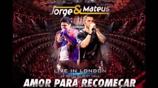 Jorge e Mateus - Live in London - Amor Pra Recomeçar [ 2013 LANÇAMENTO]