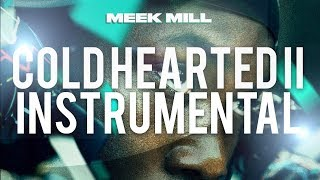 Meek Mill - Cold Hearted 2 (INSTRUMENTAL) #Championships
