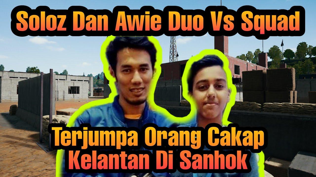 Soloz Dan Awie Duo Random Vs Squad !!! Terjumpa Orang Cakap Kelantan Di Sanhok
