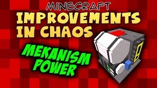 Improvements in Chaos - 12 - Mekanism Power!