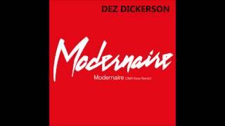 Dez Dickerson - Modernaire [DMX Krew Remix]