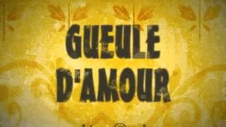 *** GUEULE D'AMOUR ***
